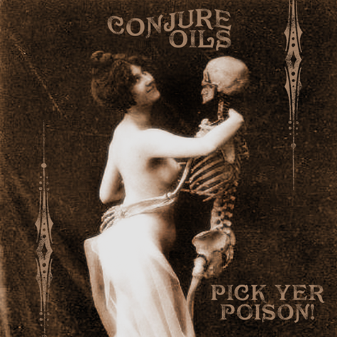 Pick Yer Poison at Conjure Oils!